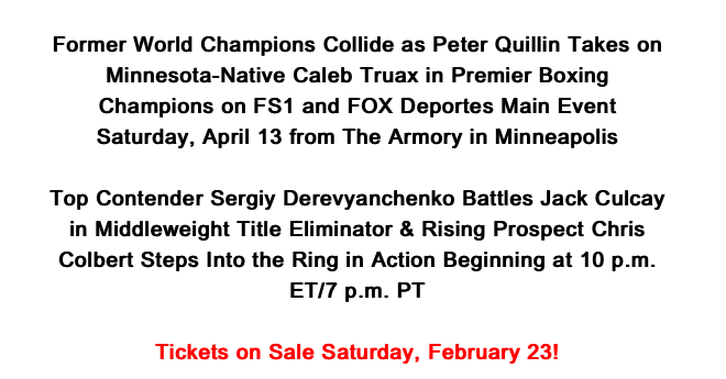 Peter Quillin meets Peter Quillin, on a show to screen on FS1. Quillin-Truax unfolds April 13, in Minnesota.