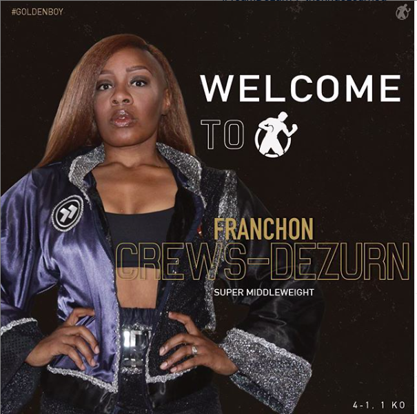 Franchon Crews-Dezurn signed on with Golden Boy Promotions.