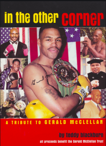 """The proceeds from """"In the Other Corner"""" went to fallen fighter Gerald McClellan, left damaged in his 1995 fight with Nigel Benn."""