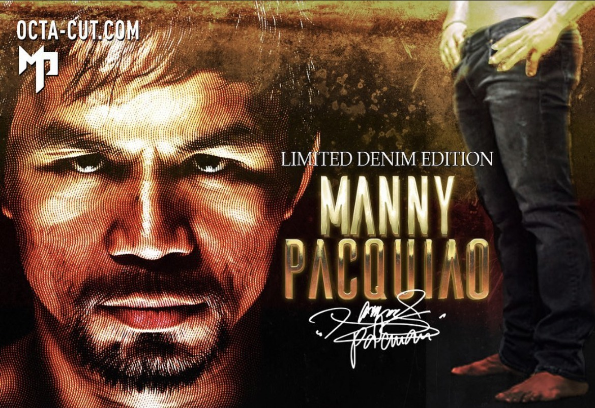 Manny Pacquiao jeans are available.
